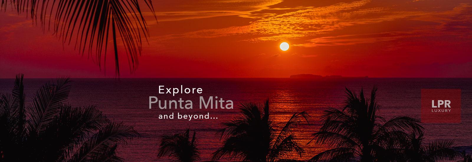 Explore the Punta Mita Resort with LPR Luxury - Punta de Mita, Riviera Nayarit, Mexico